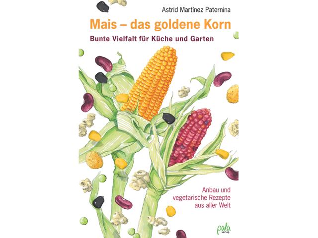 """Buch """"Mais - das goldene Korn"""""""