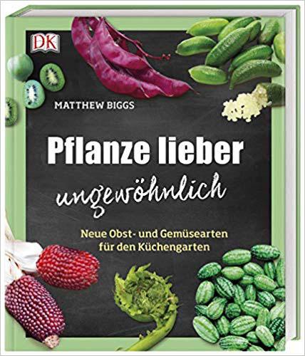 """Buch """"Pflanze lieber ungewöhnlich"""" (D+K)"""