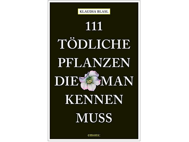 111 tödliche Pflanzen, die man kennen muss (Buch)
