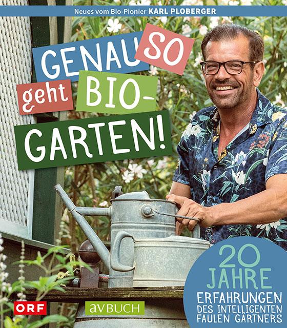 """Buch von Biogärtner Karl Ploberger: """"Genau so geht Biogarten!"""""""