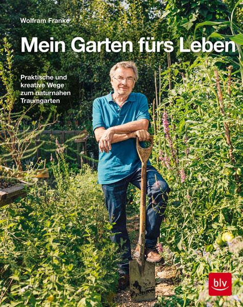 """Buch von Wolfram Franke: """"Mein Garten fürs Leben"""""""