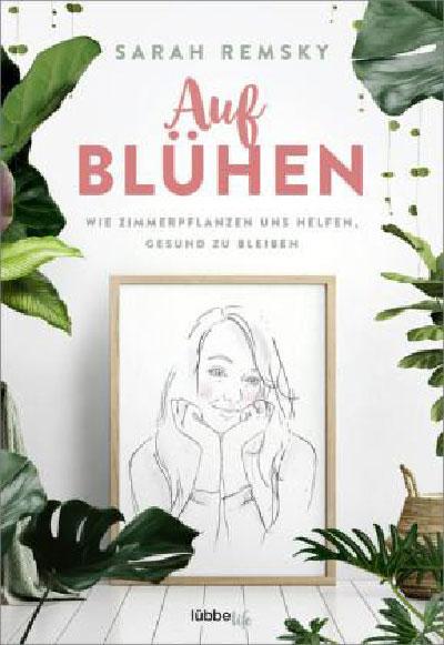 Buch: Aufblühen - Wie Zimmerpflanzen uns helfen, gesund zu bleiben